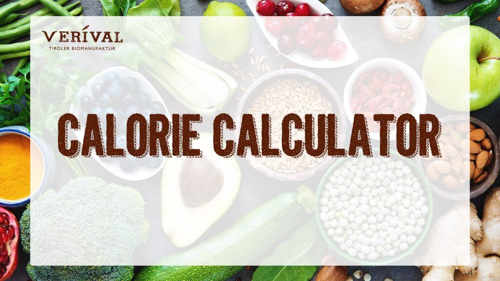 Calorie calculator from Verival - Calculate your calorie requirements free of charge now.